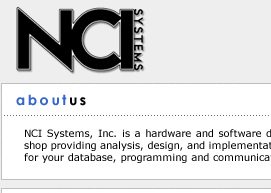 NCI Systems, Inc. is a hardware and software development shop providing analysis, design, and implementation services for your database, programming and communications needs.